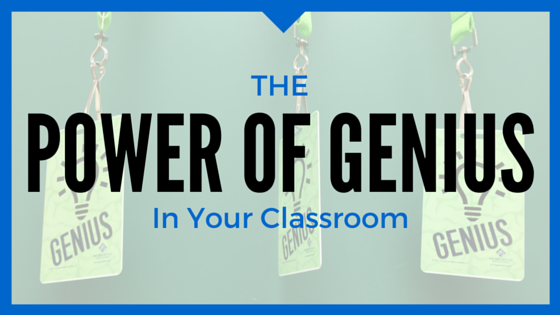 The Power of Genius in Your Classroom