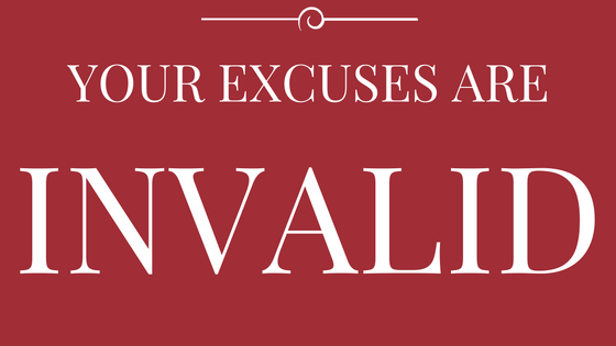 Your excuses are invalid in your classroom
