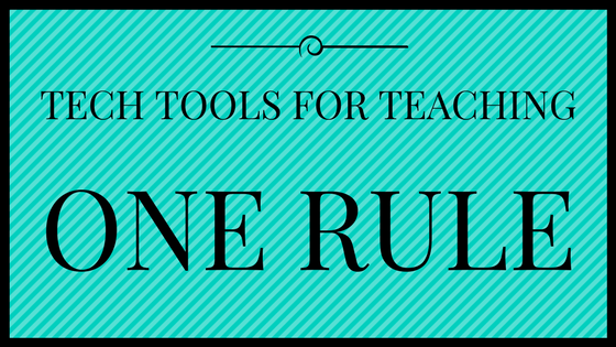 One Rule for Technology in Your Classroom