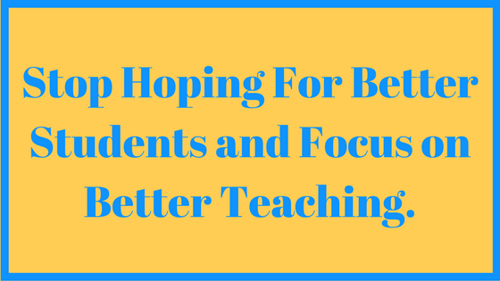 focus on better teaching in your classroom