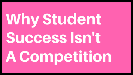 Why Student Success Isn't A Competition