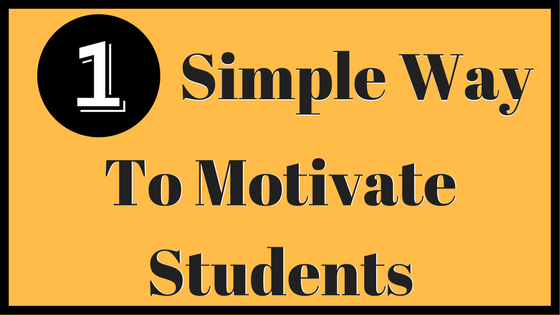 1 Simple Way to Motivate Students in Your Classroom