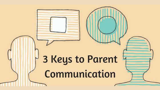 3 Keys to Parent Communication in Your Classroom