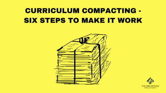 Curriculum Compacting - Six Steps to Make it Work