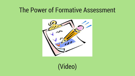 The Power of Formative Assessment (Video)