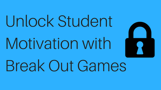 Unlock Student Motivation with Break Out Games