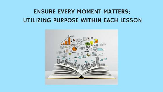 utilizing purpose when designing a lesson