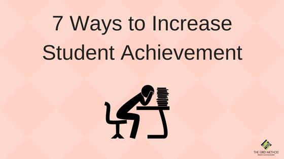 7 Ways to Increase Student Achievement