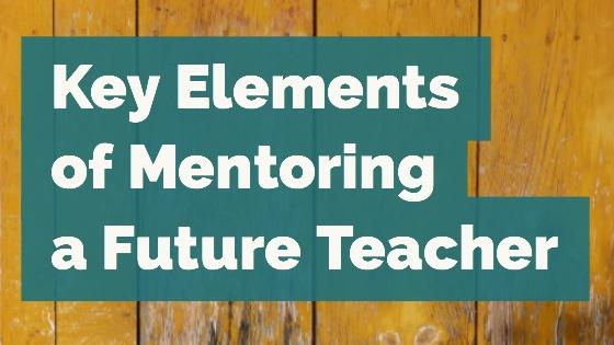Key Elements of Mentoring a Future Teacher