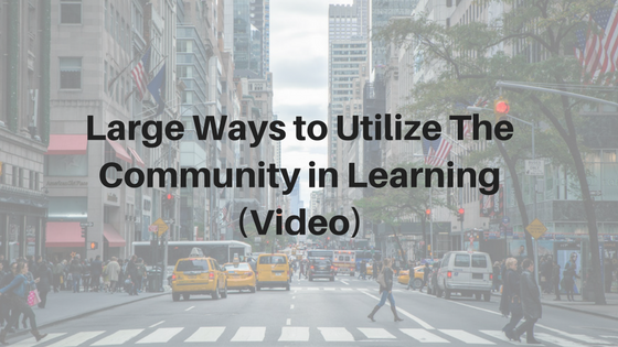 Large Ways to Involve Your Community in Learning - Video
