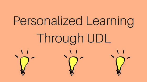 Personalized Learning through UDL