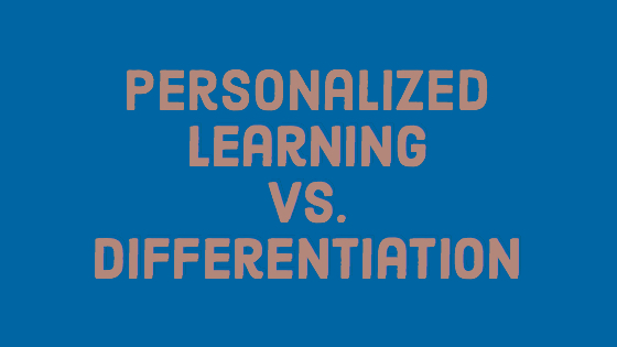 Personalized Learning vs. Differentiation