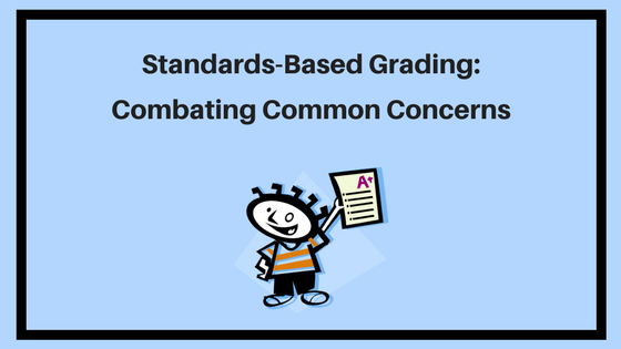 Standards-Based Grading_ Combating Common Concerns