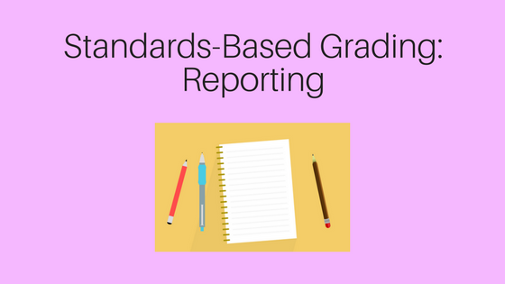 Standards-Based Grading Reporting