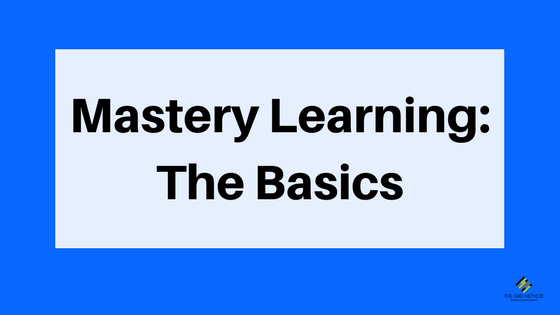 Mastery Learning The Basics
