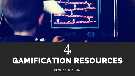 4 Gamification Resources for Teachers