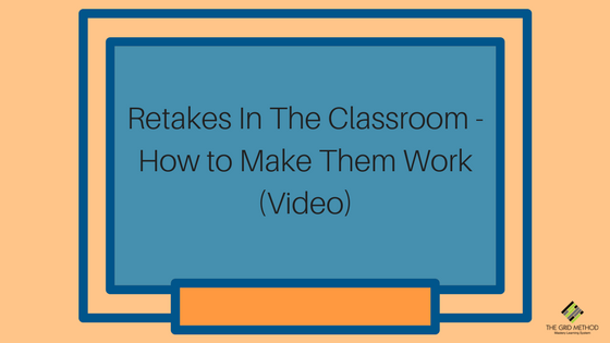 Retakes In The Classroom - How to Make Them Work (video)
