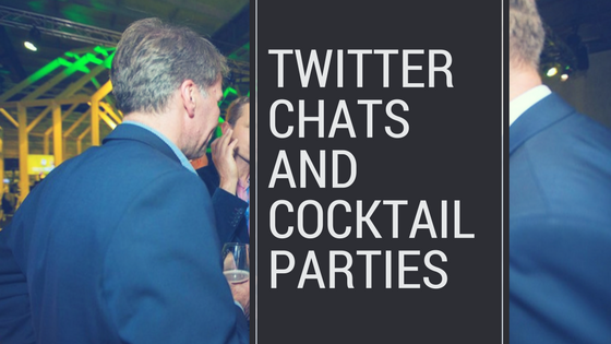 Twitter Chats and Cocktail Parties