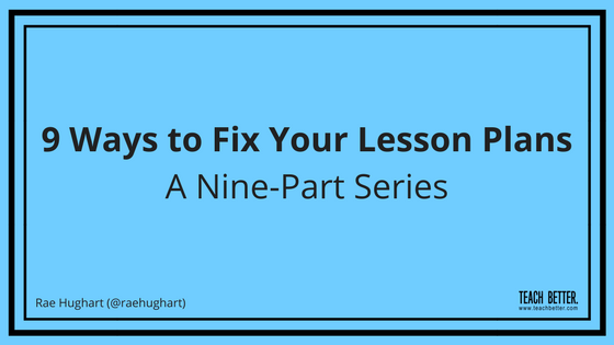 9 Ways to Fix Your Lesson Plans