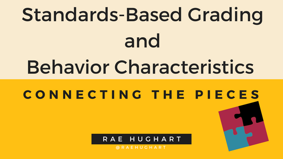 https://www.teachbetter.com/wp-content/uploads/2018/05/Standards-Based-Grading-and-Behavior-Characteristics_.png