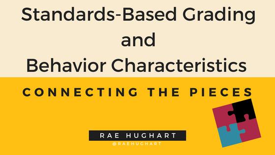 https://www.teachbetter.com/wp-content/uploads/2018/05/Standards-Based-Grading-and-Behavior-Characteristics_.png