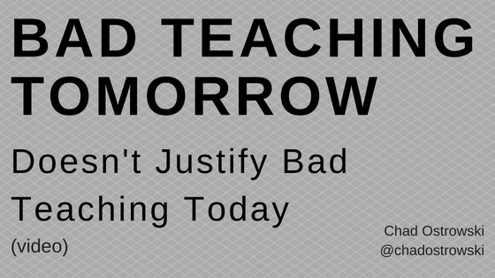 Bad Teaching Tomorrow Doesn't Justify Bad Teaching Today