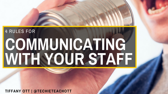 4 Rules for Communicating With Your Staff