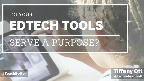 Do Your EdTech Tools Serve a Purpose_