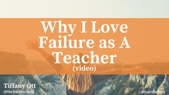 Why I Love Failure as A Teacher
