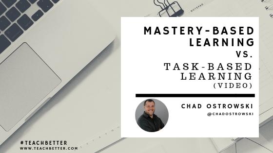 Mastery-Based Learning vs Task-Based Learning (video)