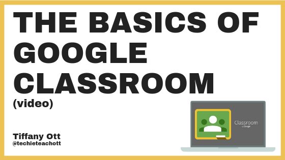 The Basics of Google Classroom (video