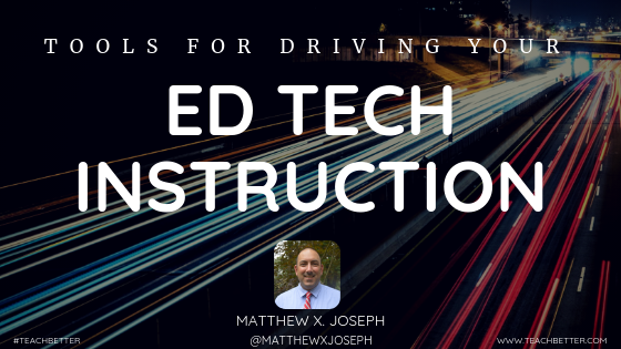 Tools For Driving Your Ed Tech Instruction