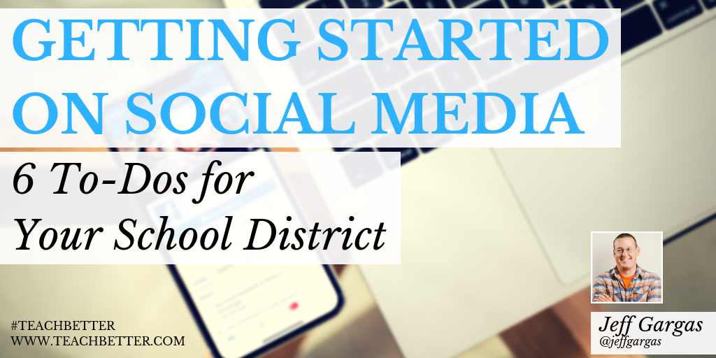 Getting Started on Social Media - 6 To-Dos for Your School District