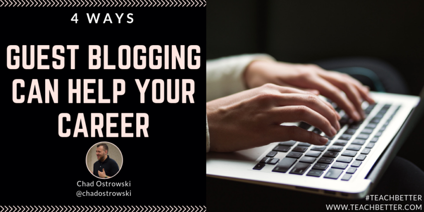4 Ways Guest Blogging Can Help Your Career