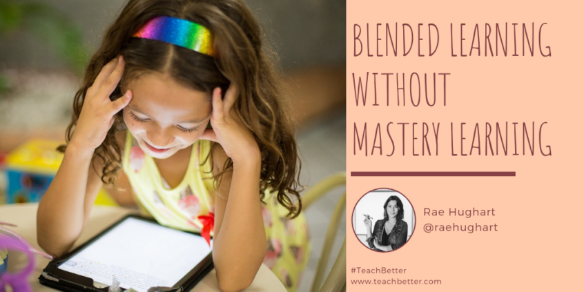 Blended Learning without Mastery Learning