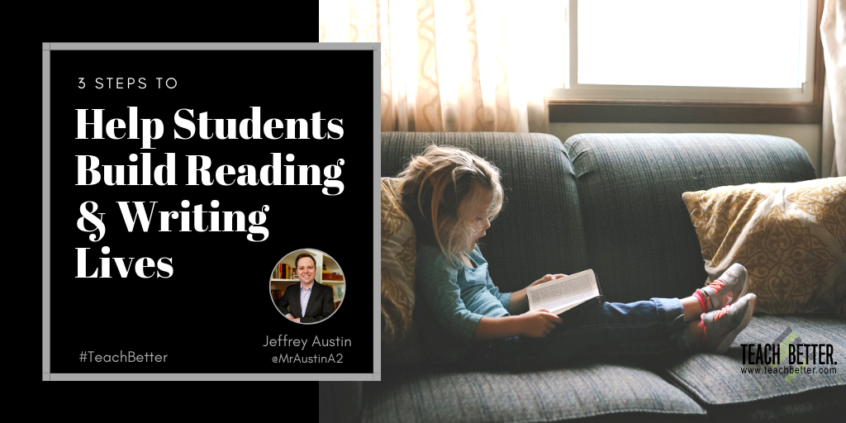 3 Steps to Help Students Build Reading and Writing Lives