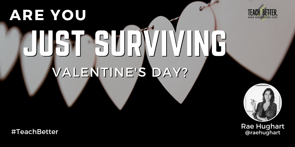 Are you just surviving Valentine's Day?