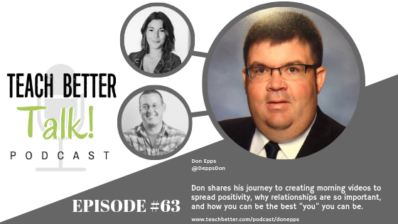 Listen to episode 63 of the Teach Better Talk Podcast with Don Epps.