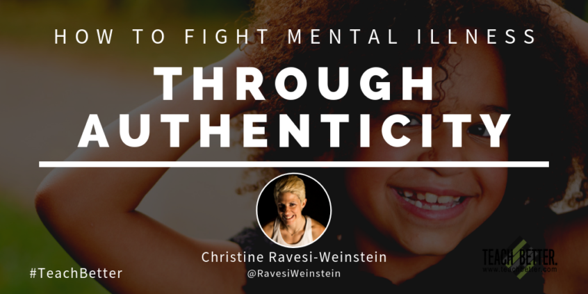 HOW TO FIGHT MENTAL ILLNESS THROUGH AUTHENTICITY