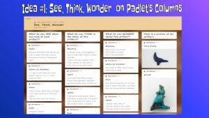 See, Think, Wonder Thinking Routine on Padlet