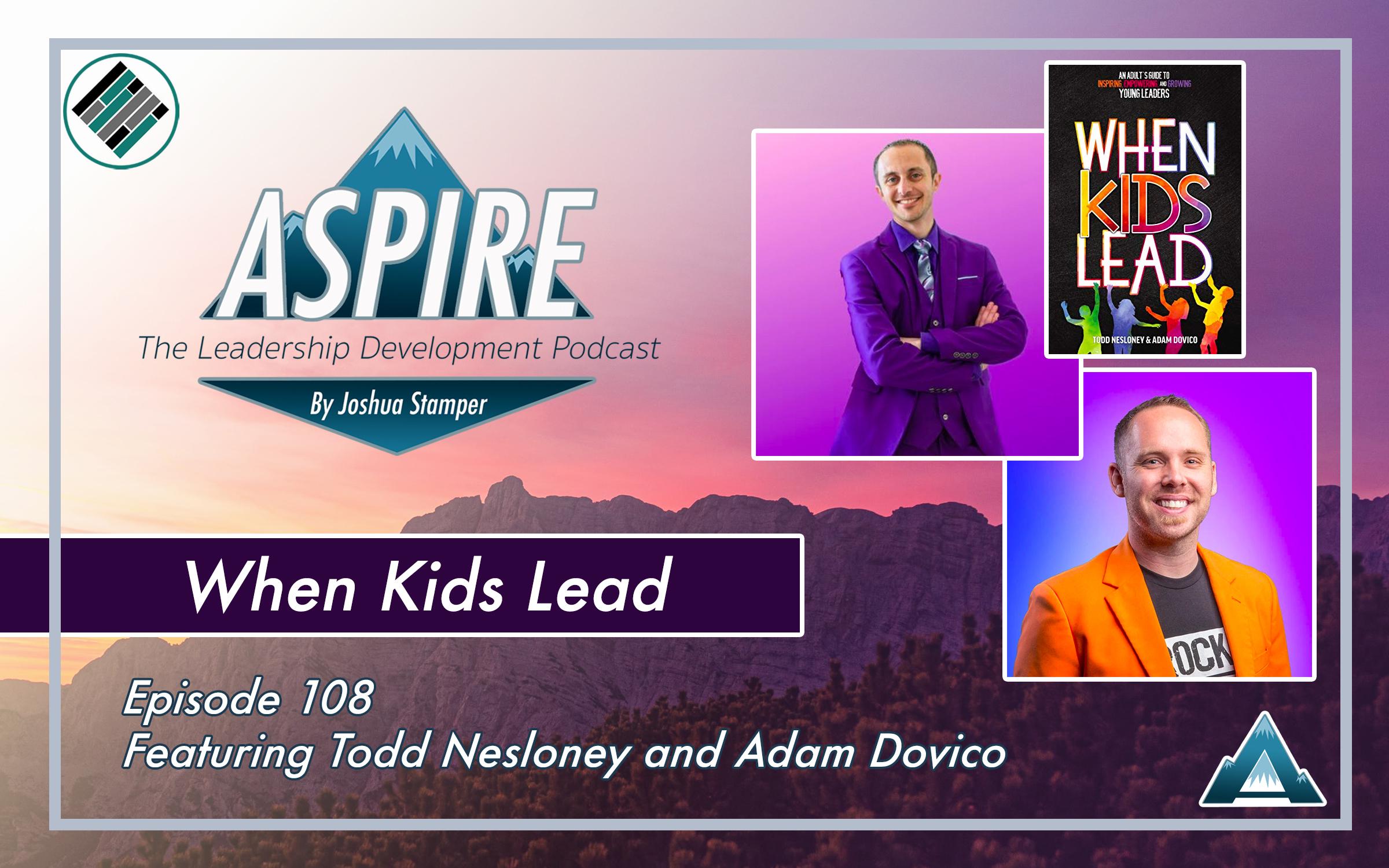 Aspire: The Leadership Development Podcast, Todd Nesloney, Adam Dovico