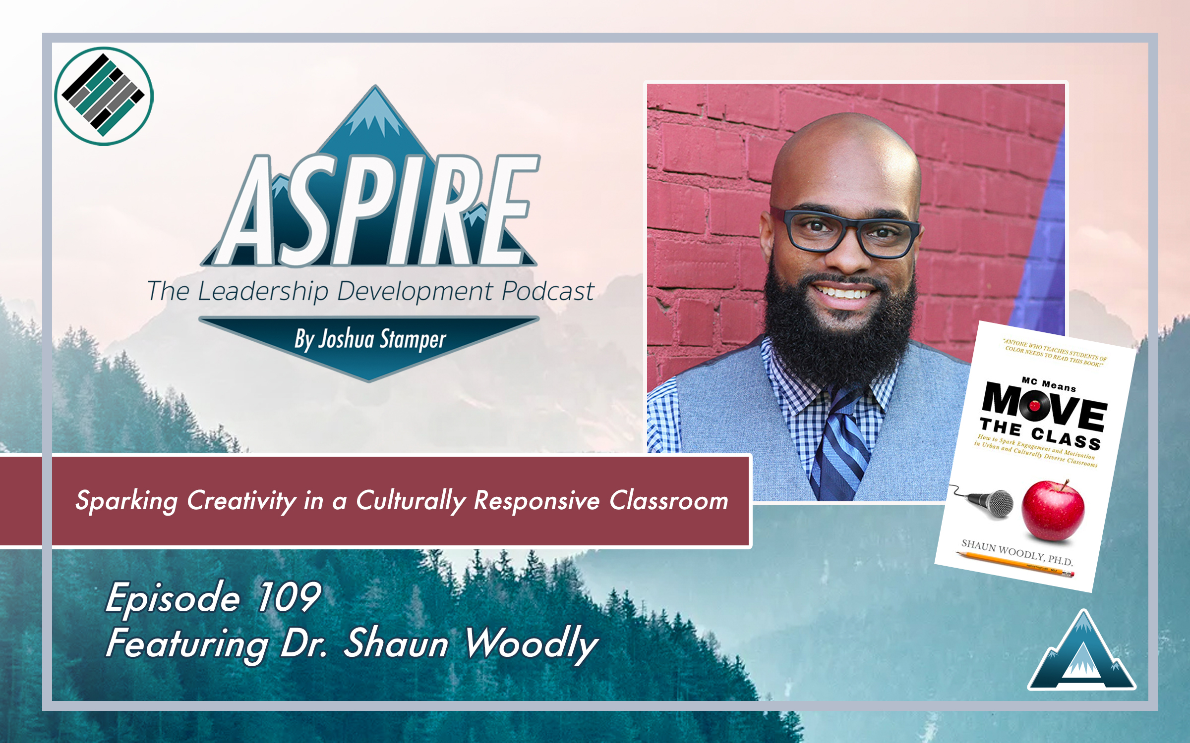 Aspire Podcast, Episode 109, Dr. Shawn Woodly