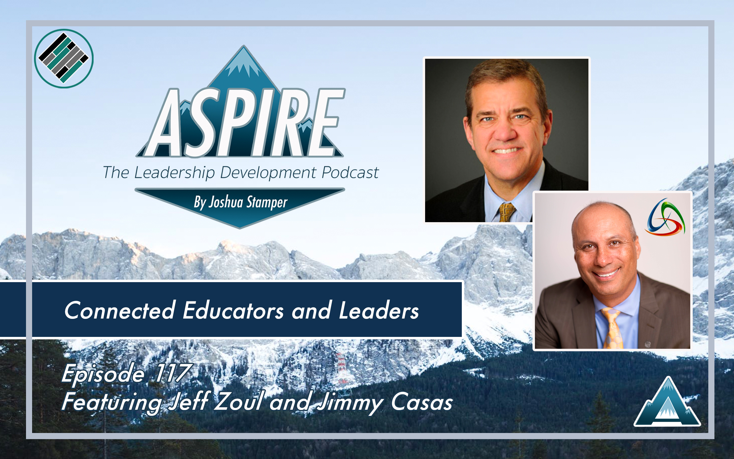 Jimmy Casas, Jeff Zoul, Joshua Stamper, Aspire: The Leadership Development Podcast, ConnectEDD