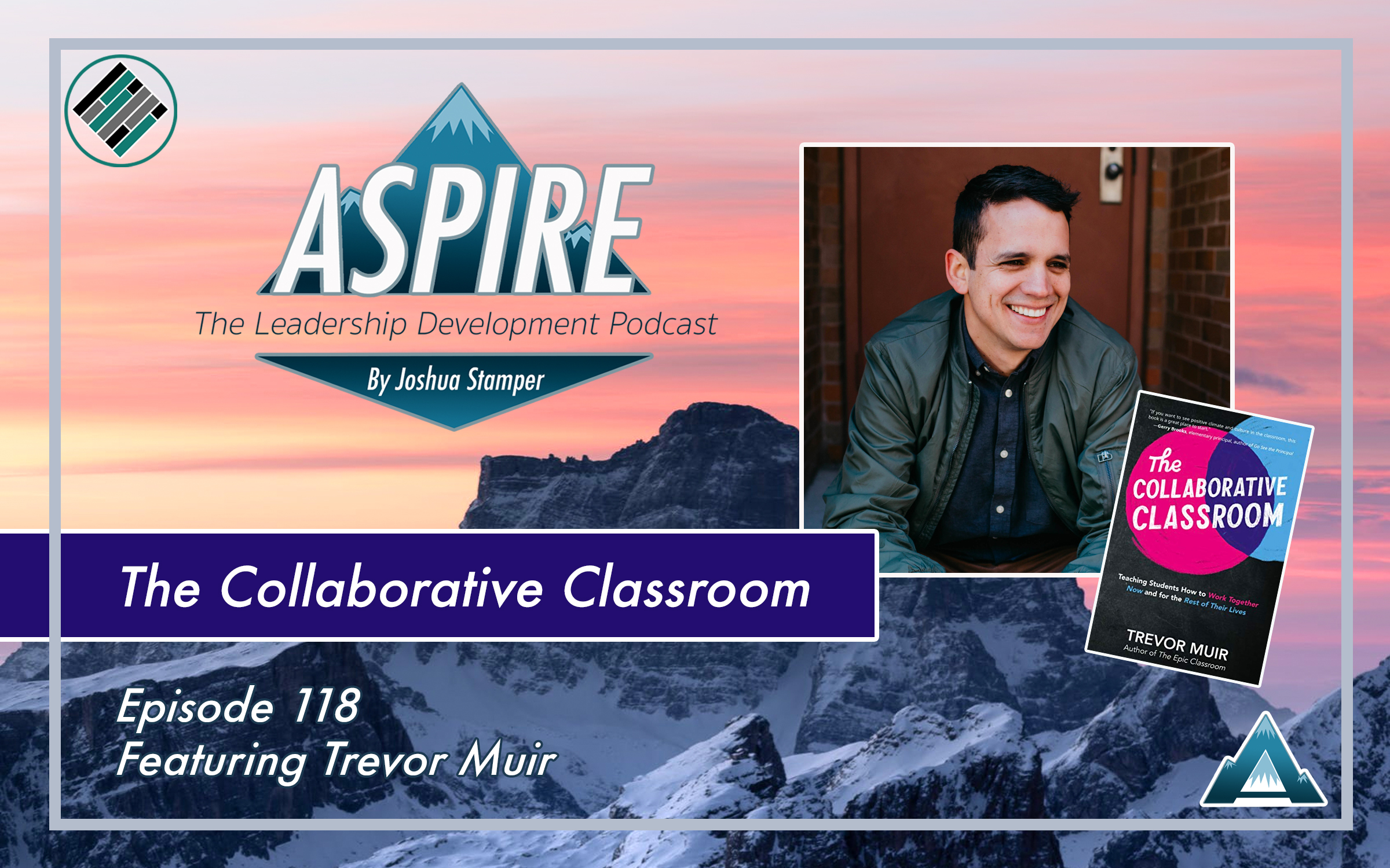 Trevor Muir, The Collaborative Classroom, Aspire: The Leadership Development Podcast, Joshua Stamper