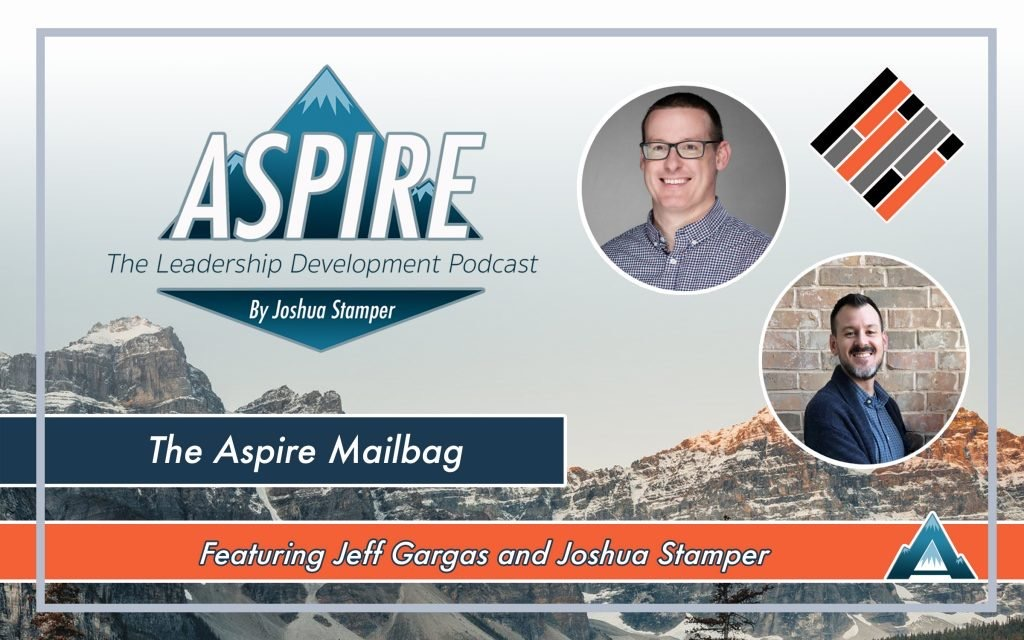 Aspire Mailbag, Jeff Gargas, Joshua Stamper, Teach Better Team, #AspireLead