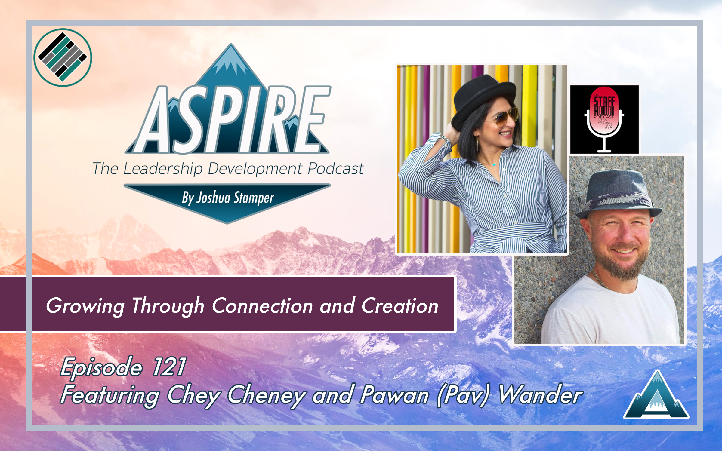 Chey Cheney and Pav Wander, Aspire: The Leadership Development Podcast, The Staff Room Podcast
