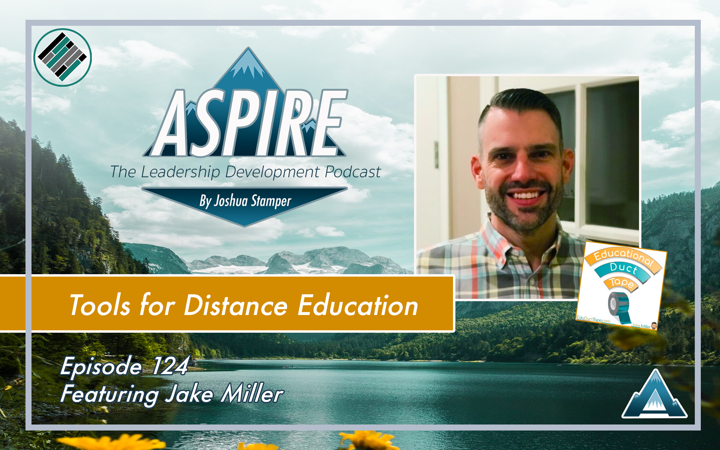 Jake Miller, Joshua Stamper, Aspire: The Leadership Development Podcast, Educational Duct Tape, Distance Education