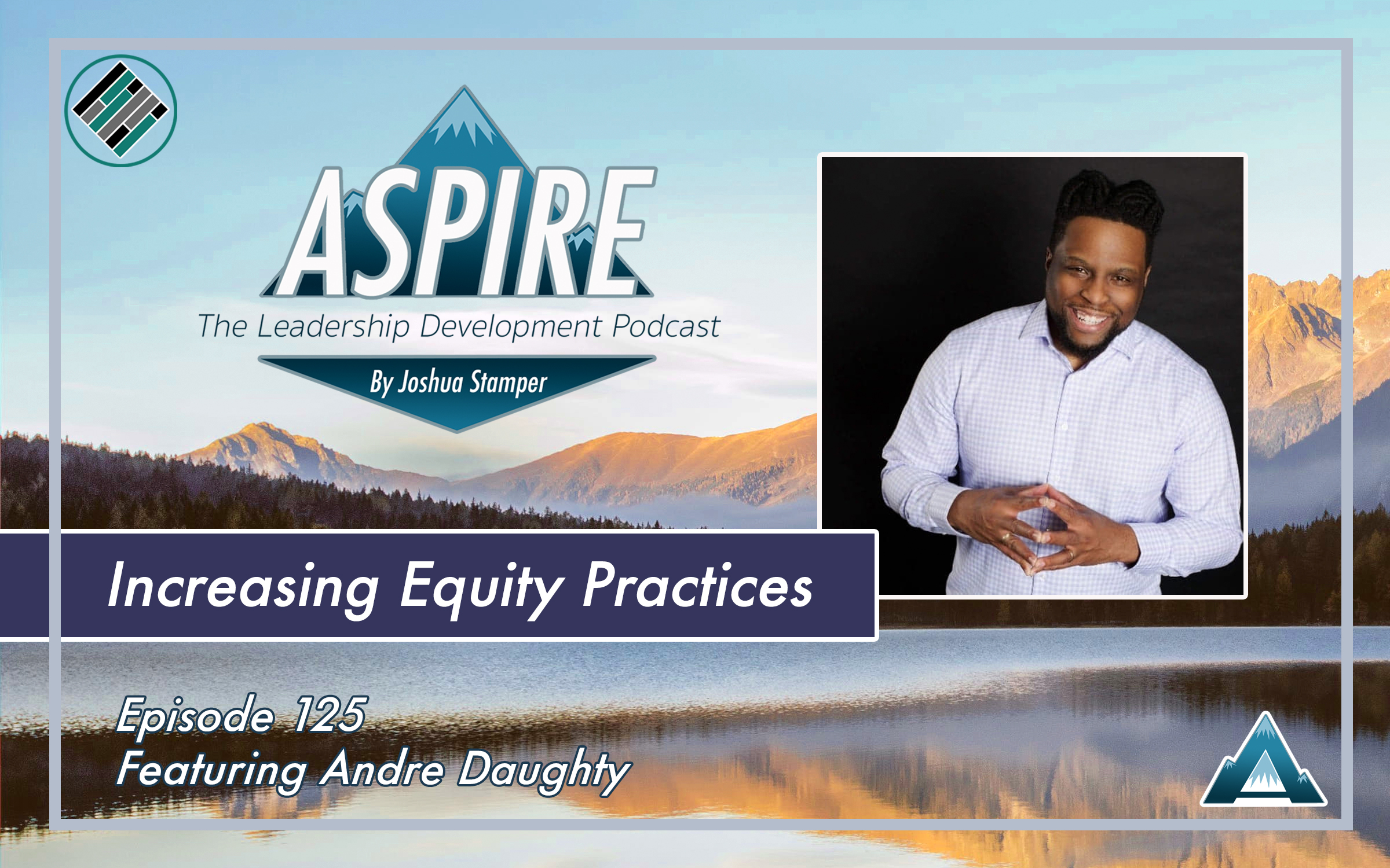 Andre Daughty, Joshua Stamper, Aspire: The leadership Development Podcast, #AspireLead