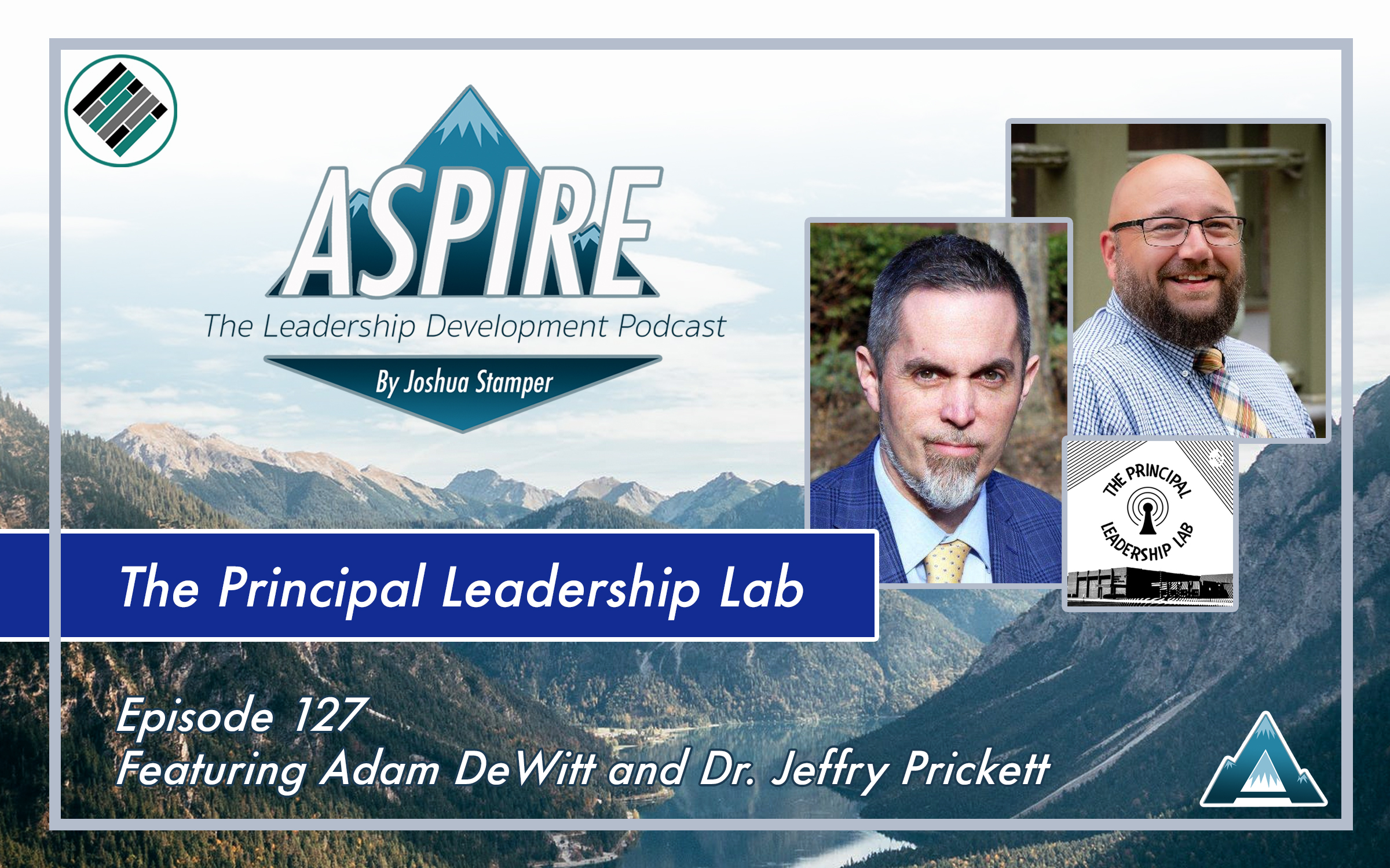 Joshua Stamper, Aspire: The Leadership Development Podcast, Adam DeWitt, Jeffrey Prickett, The Principal Leadership Lab