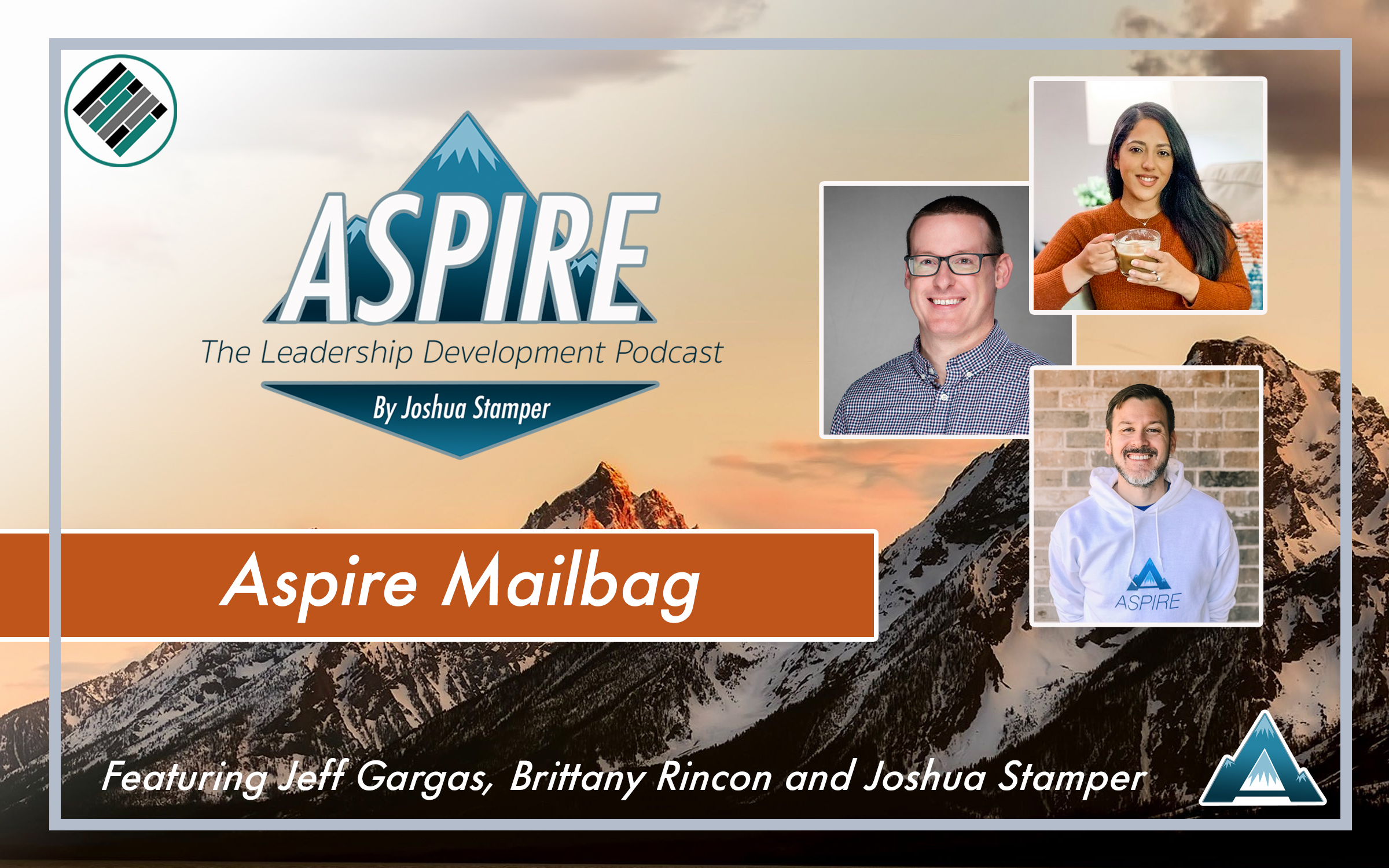 Aspire Mailbag, Aspire: The Leadership Development Podcast, Joshua Stamper, Jeff Gargas, Brittany Rincon, #AspireLead